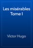 Victor Hugo - Les misérables Tome I artwork