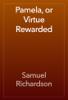 Samuel Richardson - Pamela, or Virtue Rewarded artwork
