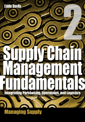 Supply Chain Management Fundamentals, Module 2 - Eddie Davila book