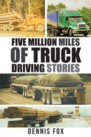 FIVE MILLION MILES OF TRUCK DRIVING STORIES