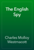 Charles Molloy Westmacott - The English Spy artwork