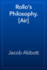 Jacob Abbott - Rollo's Philosophy. [Air] artwork
