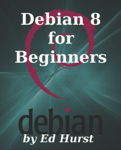 Debian 8 for Beginners