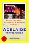 Adelaide South Australia Travel Guide - Sightseeing Hotel Restaurant  Shopping Highlights Illustrated