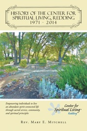 HISTORY OF THE CENTER FOR SPIRITUAL LIVING, REDDING