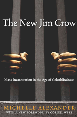 The New Jim Crow - Michelle Alexander book