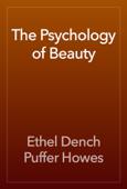 The Psychology of Beauty