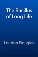 The Bacillus of Long Life