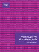 Argentina, por vos - VINO Y GASTRONOMÍA