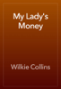 Wilkie Collins - My Lady's Money artwork