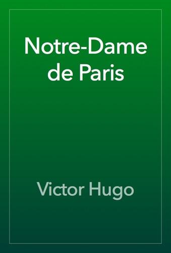 Victor Hugo - Notre-Dame de Paris