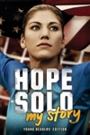 Hope Solo My Story Young Readers Edition