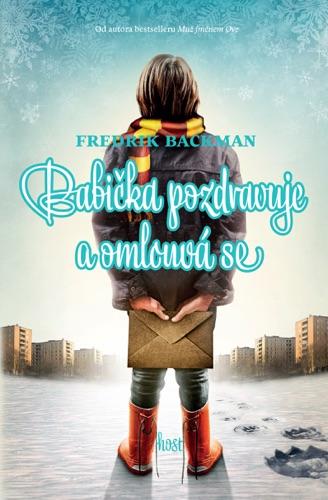 Fredrik Backman - Babička pozdravuje a omlouvá se