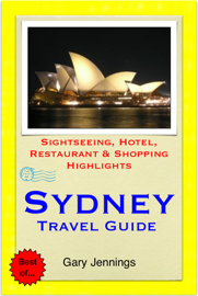 Sydney, Australia (NSW) Travel Guide - Sightseeing, Hotel, Restaurant & Shopping Highlights (Illustrated)