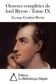 OEUVRES COMPLèTES DE LORD BYRON - TOME IX