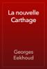 La nouvelle Carthage - Georges Eekhoud