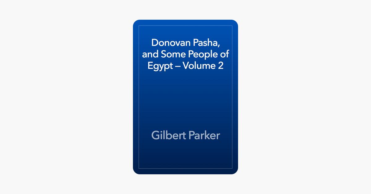 Donovan Pasha, and Some People of Egypt — Volume 2