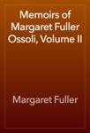 Memoirs of Margaret Fuller Ossoli, Volume II