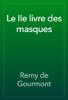 Remy de Gourmont - Le IIe livre des masques artwork