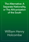 The Alternative A Separate Nationality Or The Africanization Of The South