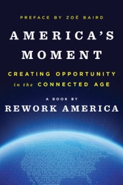 America S Moment Creating Opportunity In The Connected Age