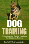 Dog Training A Complete Dog Training Handbook For Obedience Training