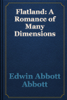 Edwin Abbott Abbott - Flatland: A Romance of Many Dimensions artwork