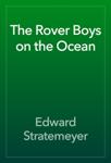 The Rover Boys on the Ocean