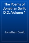 The Poems Of Jonathan Swift DD Volume 1