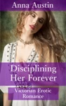Disciplining Her Forever Book 3 Of Disciplined For Her Sins