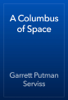 Garrett Putman Serviss - A Columbus of Space artwork