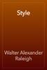 Walter Alexander Raleigh - Style artwork