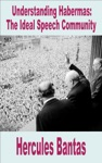 Understanding Habermas The Ideal Speech Community