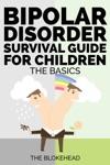 Bipolar Disorder Survival Guide For Children The Basics