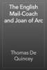 Thomas De Quincey - The English Mail-Coach and Joan of Arc artwork