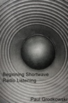 Beginning Shortwave Radio Listening