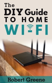 The DIY Guide to Home Wi-Fi PDF Download