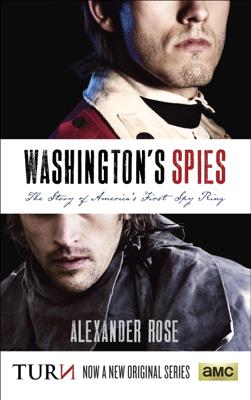 Alexander Rose - Washington's Spies book