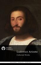 Delphi Poetical Works Of Ludovico Ariosto (Illustrated)