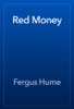 Fergus Hume - Red Money artwork