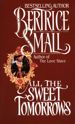 Bertrice Small - All the Sweet Tomorrows book
