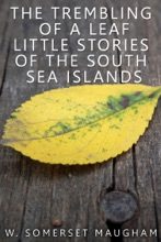 The Trembling Of A Leaf / Little Stories Of The South Sea Islands