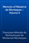 Memoirs Of Madame De Montespan  Volume 4