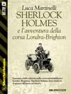 Sherlock Holmes E Lavventura Della Corsa Londra-Brighton