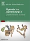 Allgemein- Und Viszeralchirurgie II - Spezielle Operative Techniken