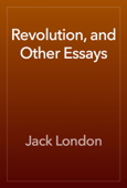Revolution, and Other Essays