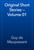 Guy de Maupassant - Original Short Stories — Volume 01 artwork