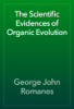 George John Romanes - The Scientific Evidences of Organic Evolution artwork