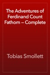 The Adventures Of Ferdinand Count Fathom  Complete