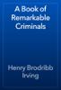 Henry Brodribb Irving - A Book of Remarkable Criminals artwork